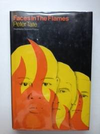 Faces in the Flames. Peter Tate
