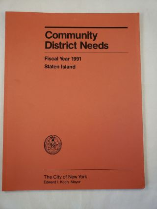 Community District Needs Staten Island Fiscal Year, 1991 Capital Budget, Expense Budget,...