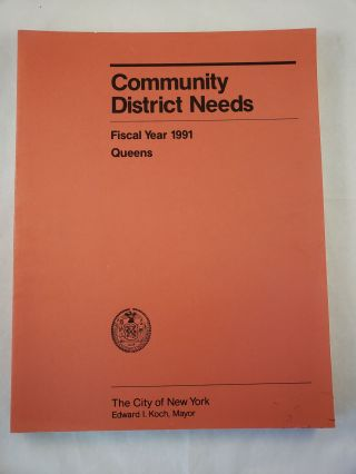 Community District Needs Queens Fiscal Year, 1991 Capital Budget, Expense Budget, Community...