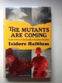The Mutants Are Coming. Isidore Haiblum.