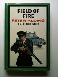 Field of Fire A C.I.D. Room Story. Peter Alding, Roderic Jeffers