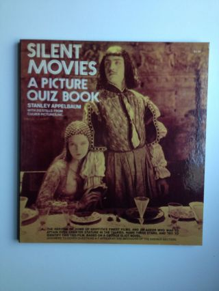 Silent Movies A Picture Quiz Book. Stanley Appelbaum