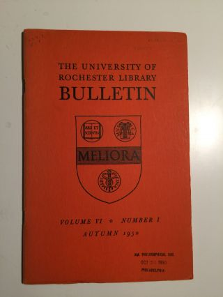 The University of Rochester Library Bulletin Volume VI Number 1 Autumn 1950. John R. Russell.