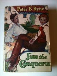 Jim the Conqueror. Peter B. Kyne.
