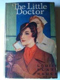 The Little Doctor. Louise Platt Hauck.