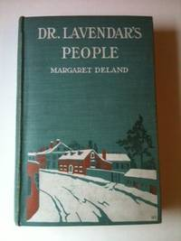 Dr. Lavendar's People. Margaret and Deland, Lucius Hitchcock