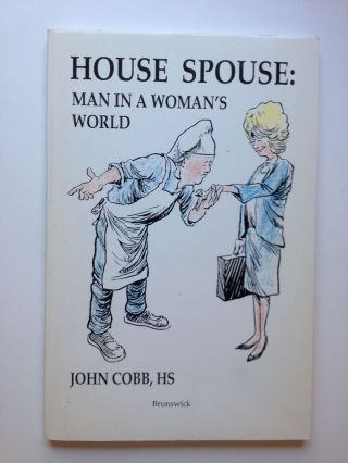 House Spouse: Man in a Woman's World. John Cobb, HS.