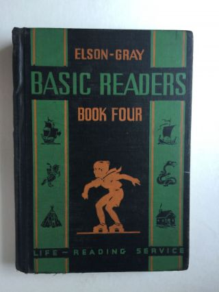 Life-Reading Service Elson-Gray Basic Readers Book Four. William H. Elson, William S. Gray