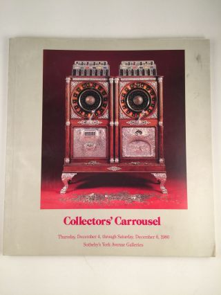 Collectors' Carrousel. Dec 4 NY: Sotheby's, 1980, through Dec 6