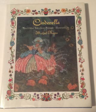 Cinderella and other Tales from Perrault. Perrault and, Michael Hague
