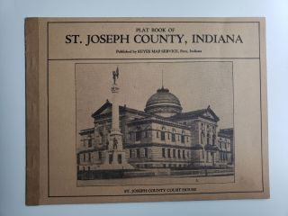 Plat Book of St. Joseph County, Indiana. N/A