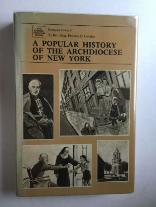 A Popular History of the Archidiocese of New York. Rev. Msgr. Florence D. Cohalan.