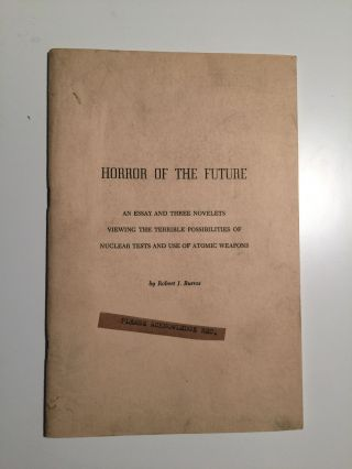 Horror of the Future An Essay and Three Novelets Viewing the Terrible Possibilities of Nuclear...