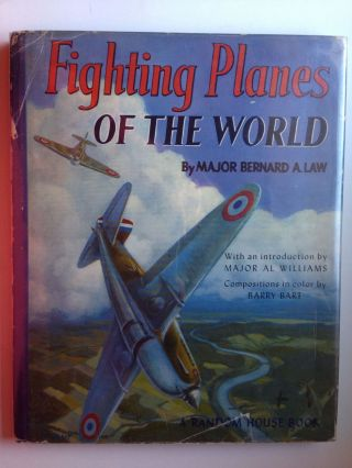 Fighting Planes of the World. Major Bernard A. Law, major Al Williams Compositions in, Barry Bart.