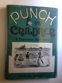 Punch on Children A Panorama 1845-1865. David Duff, A H. Eisner