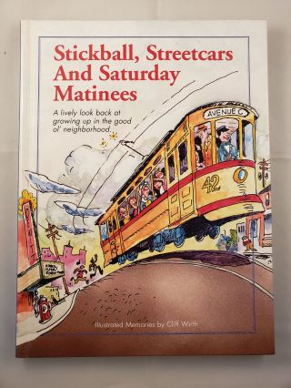 Stickball, Streetcars and Saturday Matinees. Cliff and Wirth, Mike Martin