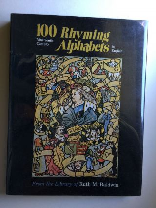 100 Nineteenth-Century Rhyming Alphabets in English. Ruth M. Baldwin