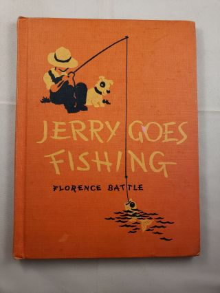 Jerry Goes Fishing. Florence Battle, Jack Merryweather