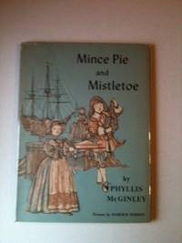 Mince Pie and Mistletoe. Phyllis and McGinley, Harold Berson