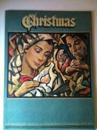 Christmas An American Annual of Christmas Literature and Art Volume 30. Randolph E. Haugan