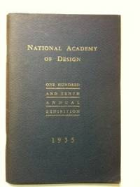 National Academy of Design. One Hundred and Tenth Annual Exhibition, 1935. National Academy of...