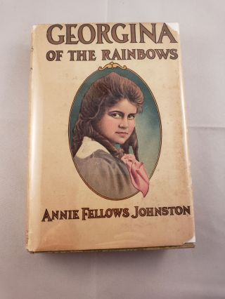 Georgina of the Rainbows. Annie Fellows Johnston