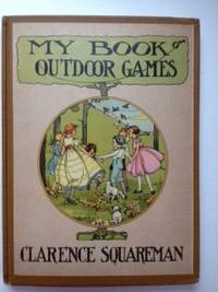 My Book of Outdoor Games. Clarence Squareman