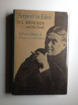 Serpent in Eden H.L. Mencken and the South. Fred C. Jr Hobson