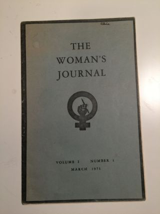 The Woman's Journal Volume 1 Number 1 March 1971. N/A