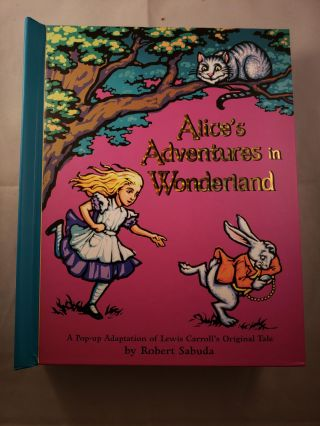 Alice's Adventures in Wonderland A Pop-up Adaptation of Lewis Carroll's Original Tale....