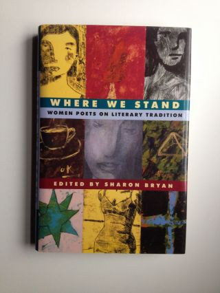 Where We Stand Women Poets on Literary Tradition. Sharon Bryan