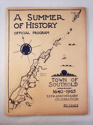 A Summer Of History Official Program; Town Of Southold 1640-1965 325th Anniversary Celebration....