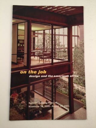on the job design and the american office National Building Museum November 18, 2000-August...