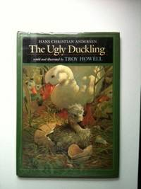 The Ugly Duckling. Hans Christian Retold and Andersen, Troy Howell