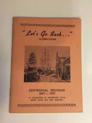 """Let's Go Back..."" Centennial Souvenir 1847-1947 (A Collection of Interesting Facts About..."