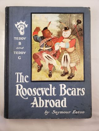 Teddy-B and Teddy-G The Roosevelt Bears Abroad. Seymour and Eaton, R. K. Culver, Paul Piper
