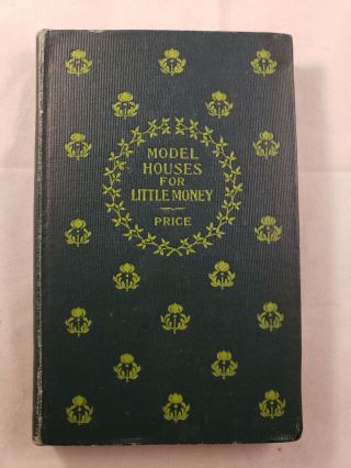 Model Houses For Little Money With An Additional Chapter on Door and Windows by Frank S. Guild....