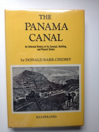 The Panama Canal An informal history. Donald Barr Chidsey.