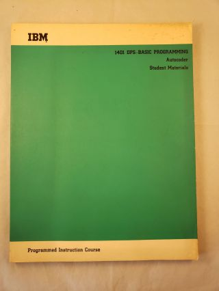 1401 DPS-Basic Programming Autocoder Student Materials Programmed Instruction Course. IBM