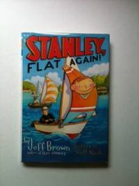 Stanley, Flat Again. Jeff Brown, Scott Nash