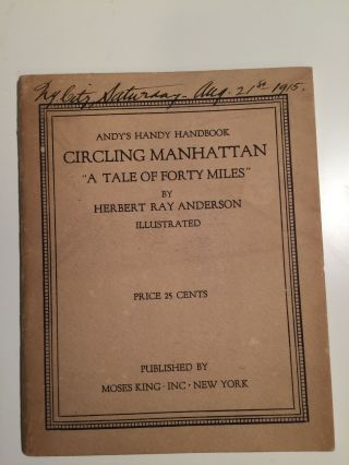 "Andy's Handy Handbook Circling Manhattan ""A Tale of Forty Miles"". Herbert Ray Anderson"