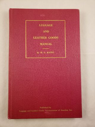 A Luggage and Leather Goods Manual. H. G. Kates