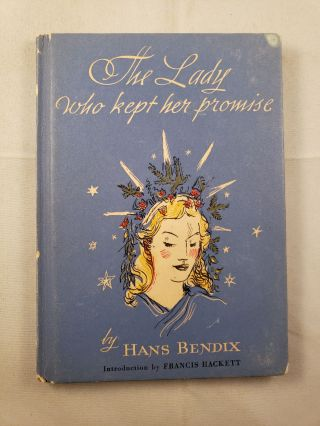 The Lady Who Kept Her Promise. Hans Bendix