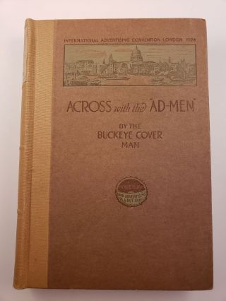 Across with the Ad-Men International Advertising Convention London, 1924. Carl Richard Greer.