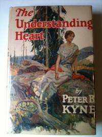 The Understanding Heart. Peter B. Kyne, Herbert M. Stoops.
