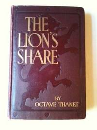 The Lion's Share. Octave Thanet, E M. Ashe