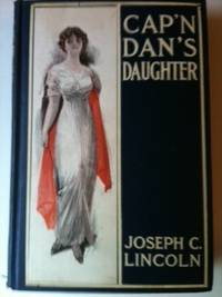 Cap'n Dan's Daughter. Joseph C. Lincoln, J. Henry.