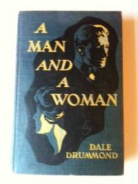 A Man and a Woman A Human Story of Life. Dale Drummond