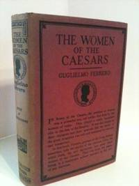 The Women of the Caesars. Guglielmo Ferrero