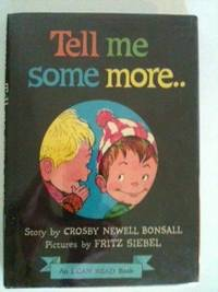 Tell Me Some More.. An I Can Read Book. Crosby Newell and Bonsall, Fritz Siebel